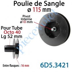 6D5.3421 Poulie de Sangle ø 115 mm Emb Octo 40 Lg 52 Entre Flasque 16 Pivot Int ø10