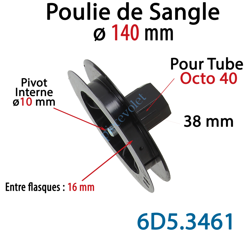 6D5.3461 Poulie de Sangle ø 140 mm Emb Octo 40 Lg 38 Entre Flasque 16 Pivot Int ø10