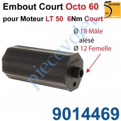 9014469 Embout Court Octo 60 pour Moteur Court 6 Nm Max Téton ø18 Mâle Alésé ø12mm Femelle