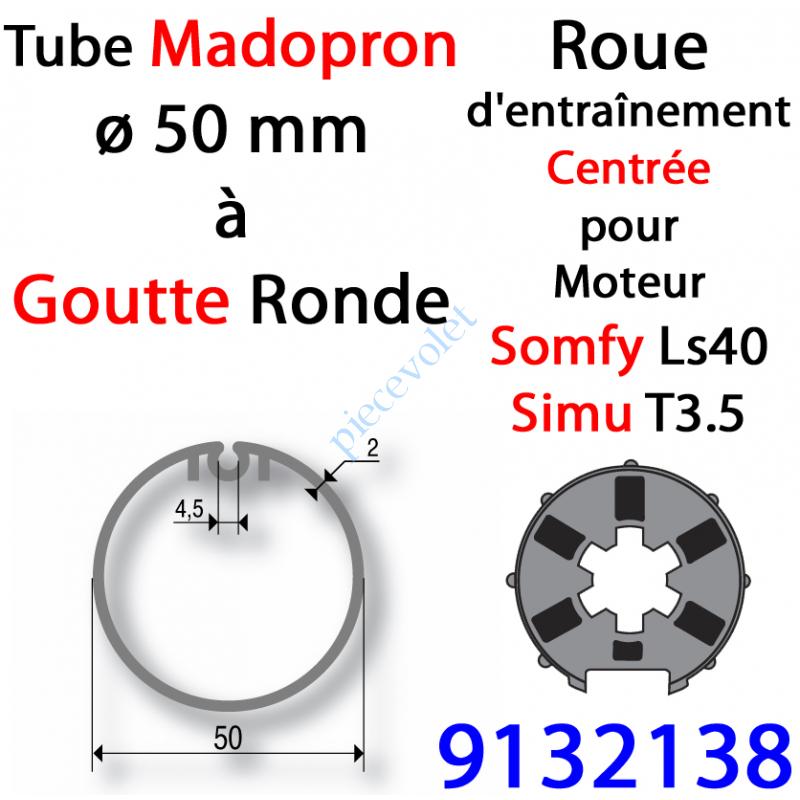 9132138 Roue pour Moteur LS 40 ou T 3.5 dans Tube Madopron ø 50 Goutte Ronde