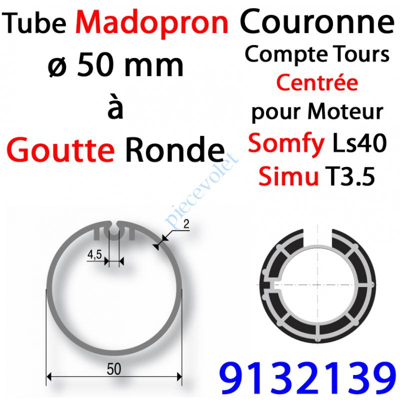 9132139 Couronne pour Moteur LS 40 ou T 3.5 dans Tube Madopron ø 50 Goutte Ronde