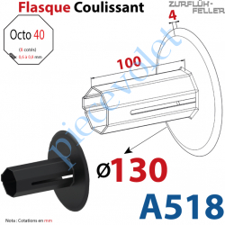 A518 Flasque Coulissant ø 130 mm pour Tube Octo 40