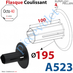A523 Flasque Coulissant ø 195 mm pour Tube Octo 40