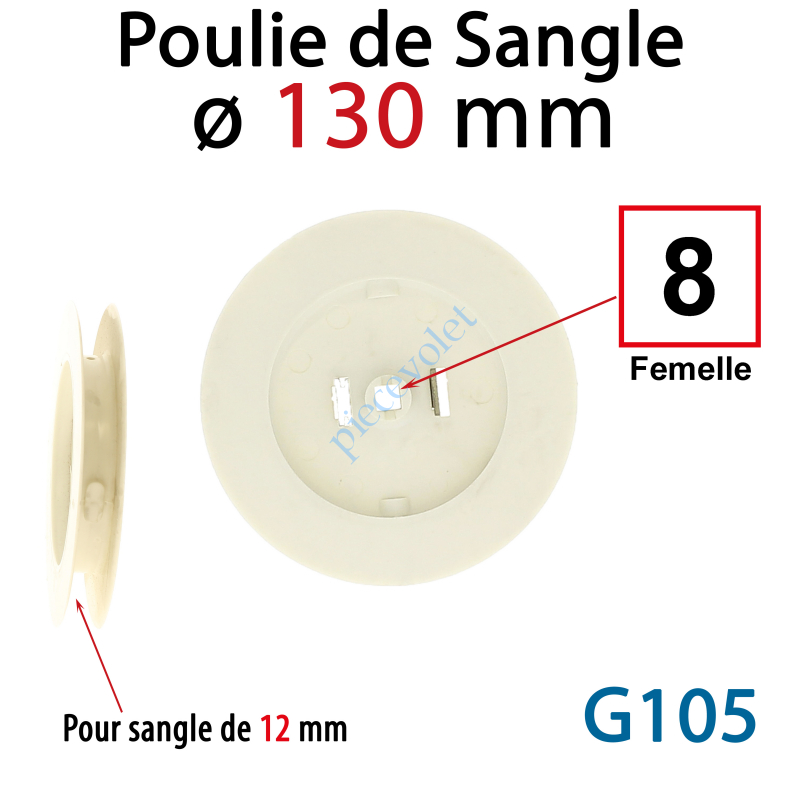G105 Poulie à Clef ø 130 pour sangle de 12 mm Sortie Carré de 8 mm Femelle