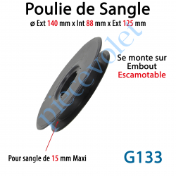 G133 Poulie ø 88 Int ø125-140 Ext pour sangle 15 mm Maxi se monte sur Emb Escamotable