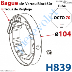 H839 Bague de Verrou Automatique Blocksûr pr tube Octo 70 øExt 104mm Av1 Vis 4,2x12,7