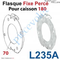 L235A Flasque Fixe Percé ø 70 mm pour Polyréno 180