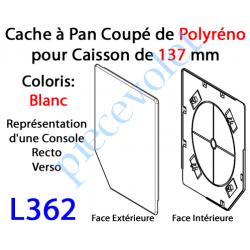 L362 Cache à Pan Coupé Blanc pour Joue Polyréno de 137 (Paire)
