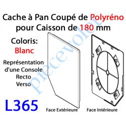 L365 Cache à Pan Coupé Blanc pour Joue Polyréno de 180 (Paire)