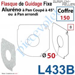 L433B Flasque Fixe Percé ø 50 mm pr Passage Tube pr Aluréno Pan Coupé à 45° & Arrondi de 150