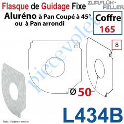L434B Flasque Fixe Percé ø 50 mm pr Passage Tube pr Aluréno Pan Coupé à 45° de 165