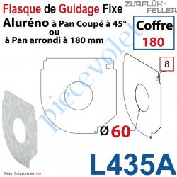 L435A Flasque Fixe Percé ø 60 mm pr Passage Tube pr Aluréno Pan Coupé à 45° & Arrondi de 180