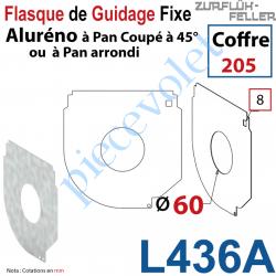 L436A Flasque Fixe Percé ø 60 mm pr Passage Tube pr Aluréno Pan Coupé à 45° & Arrondi de 205