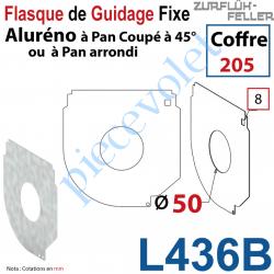 L436B Flasque Fixe Percé ø 50 mm pr Passage Tube pr Aluréno Pan Coupé à 45° & Arrondi de 205