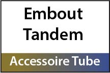 Embouts, Tandems